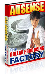 Ebook cover: ADSENSE - The Dollar Producing Factory!