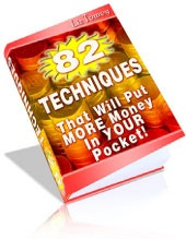 Ebook cover: 82 Techniques That Will Put More Money Into Your Pocket