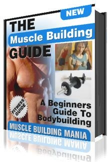 Ebook cover: Muscle Building Mania - A Beginners Guide To Bodybuilding