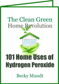 Ebook cover: 101 Home Uses of Hydrogen Peroxide
