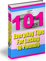 Ebook cover: 101 Everyday Tips for Losing 10 Pounds!