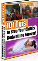 Ebook cover: 101 Tips to Stop Your Child's Bedwetting Forever!