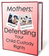 Ebook cover: Mothers: Defending Your Child Custody Rights