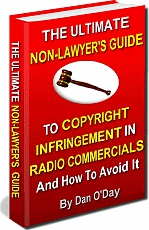 Ebook cover: THE ULTIMATE, NON-LAWYER'S GUIDE TO COPYRIGHT INFRINGEMENT IN RADIO COMMERCIALS