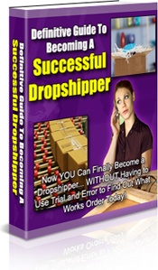 Ebook cover: Definitive Guide To Becoming A Successful Dropshipper