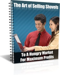 Ebook cover: The Art of Selling Shovels To A Hungry Market