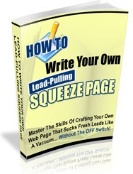 Ebook cover: How to Write Lead-Pulling Squeeze Pages on the Fly!