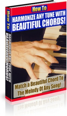 Ebook cover: How To Harmonize Any Tune Using Beautiful Piano Chords!