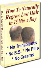Ebook cover: How To Naturally Regrow Lost Hair in 15 Minutes a Day