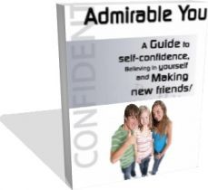 Ebook cover: Admirable You: A guide to Self-Confidence, Believing in Yourself and Making New Friends!