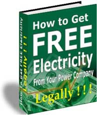Ebook cover: To Get FREE Electricity From Your Power Company -- Legally !!!