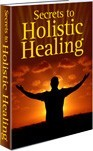 Ebook cover: Secrets of Holistic Healing