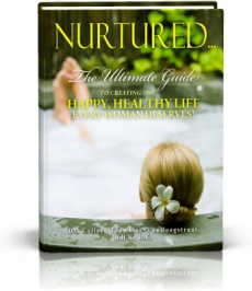 Ebook cover: Nurtured... The Ultimate Guide To Creating The Happy, Healthy Life Every Woman Deserves!