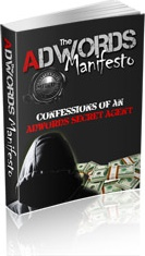 Ebook cover: The Adwords Manifesto - Confessions of an Adwords Secret Agent