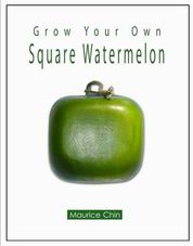 Ebook cover: Grow Your Own Square Watermelon