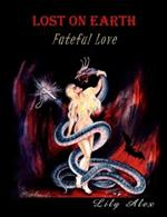 Ebook cover: Lost on Earth or Fateful Love