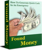 Ebook cover: Found Money: How To Generate Quick Cash In An Emergency