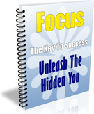 Ebook cover: Focus: The Key To Success Unleash The Hidden You