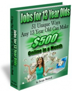 Ebook cover: Jobs for 13 year olds: 51 Unique Ways to Make Money