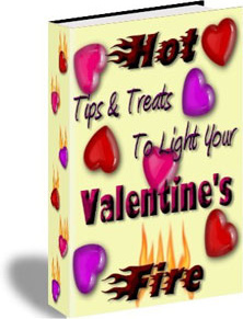 Ebook cover: Hot Tips & Treats To Light Your Valentine's Fire
