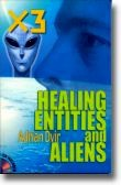 Ebook cover: X3, Healing Entities and Aliens