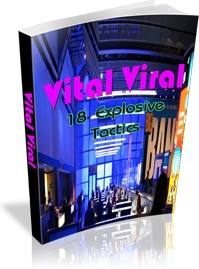 Ebook cover: Vital Viral - 18 Explosive Tactics