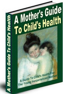 Ebook cover: A Mother's Guide To Child's Health