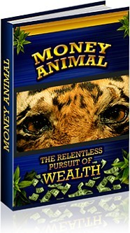 Ebook cover: Money Animal The Relentless Pursuit Of Wealth