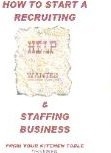 Ebook cover: How To Start A Recruiting & Staffing Business
