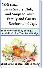 Ebook cover: You can... Serve Savory Chili, and Soups to Your Family and Guests (Recipies and Tips) -- Your Key to Healthy Eating... and  S T R E T C H I N G  Your Food Budget