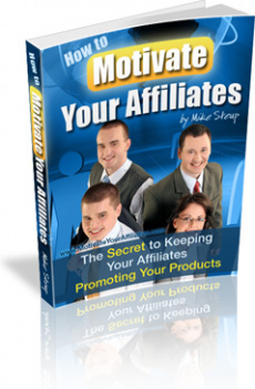 Ebook cover: How To Motivate Your Affiliates