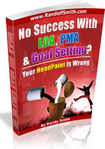Ebook cover: No Success With LOA, PMA & Goal Setting? Your HeadPaint is Wrong