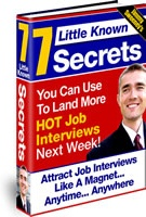 Ebook cover: 7 Little Known Secrets You Can Use To Land More HOT Job Interviews Next Week.