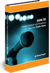 Ebook cover: How to Start Your Own Radio Show and Make Money Doing It