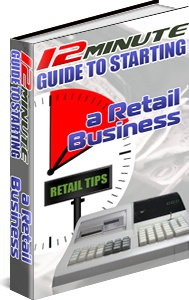 Ebook cover: A 12 Minute Guide To Starting a Retail Business!