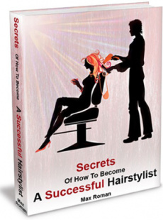 Ebook cover: Secrets Of How To Become A Successful Hairstylist