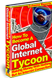 Ebook cover: How To Become A Global Internet Tycoon