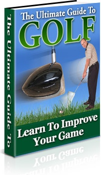 Ebook cover: The Ultimate Guide To Golf: Learn To Improve Your Game
