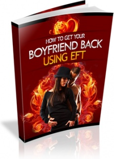 Ebook cover: How To Get Your Boyfriend Back Using EFT