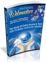 Ebook cover: Webmasters Guide to Making Money With Memberships