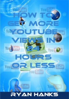 Ebook cover: How To Get More YouTube Views In 23 Hours Or Less