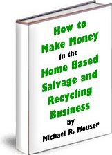 Ebook cover: How to Make Money in the Home Based Salvage and Recycling Business