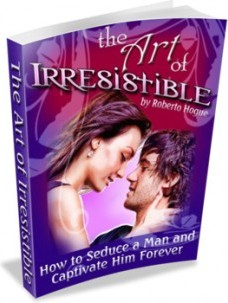 Ebook cover: The Art of Irresistible: How to Seduce a Man and Captivate Him Forever