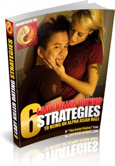 Ebook cover: 6 Lady Killer Dating Strategies to Being an Alpha Asian Male