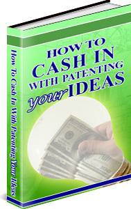 Ebook cover: How to cash with patenting your ideas