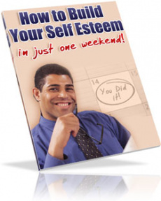 Ebook cover: Improve Your Self-Esteem In Just One Weekend!