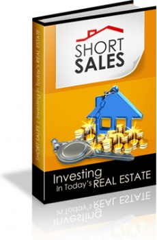 Ebook cover: Short Sales - Investing In Today's Real Estate Market