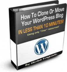 Ebook cover: How To Clone Or Move Your Wordpress Blog