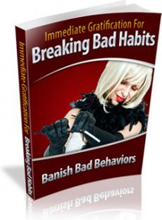 Ebook cover: Immediate Gratification For Breaking Bad Habits