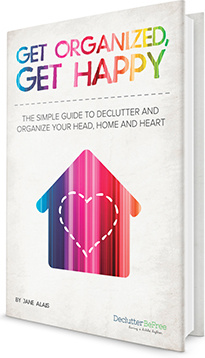 Ebook cover: Get Organized-Get Happy, A Step by Step Guide to Clear Clutter and Organize Success